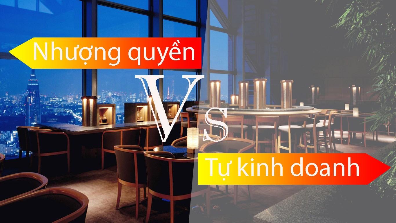 Nhuong Quyen Hay Tu Kinh Doanh