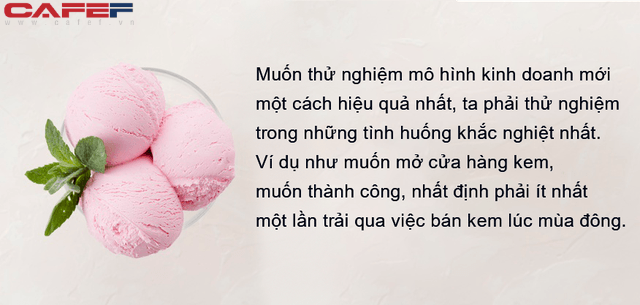 Bán kem giữa mùa đông: Lửa thử vàng, gian nan thử sức, có vượt qua được thử thách này thì lo gì việc kinh doanh sau này không thuận lợi FnB Việt Nam