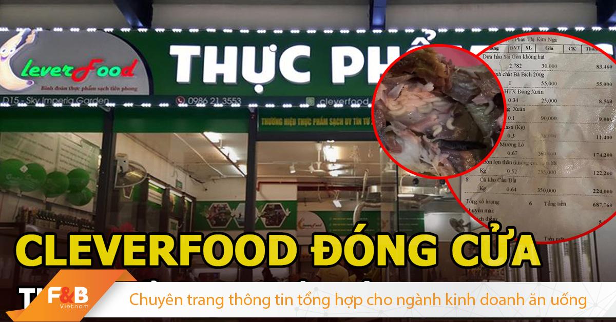 """Khủng hoảng & khủng hoảng truyền thông CLEVERFOOD: Tự CEO làm cho """"chuyện bé xé ra to"""" FnB Việt Nam"""