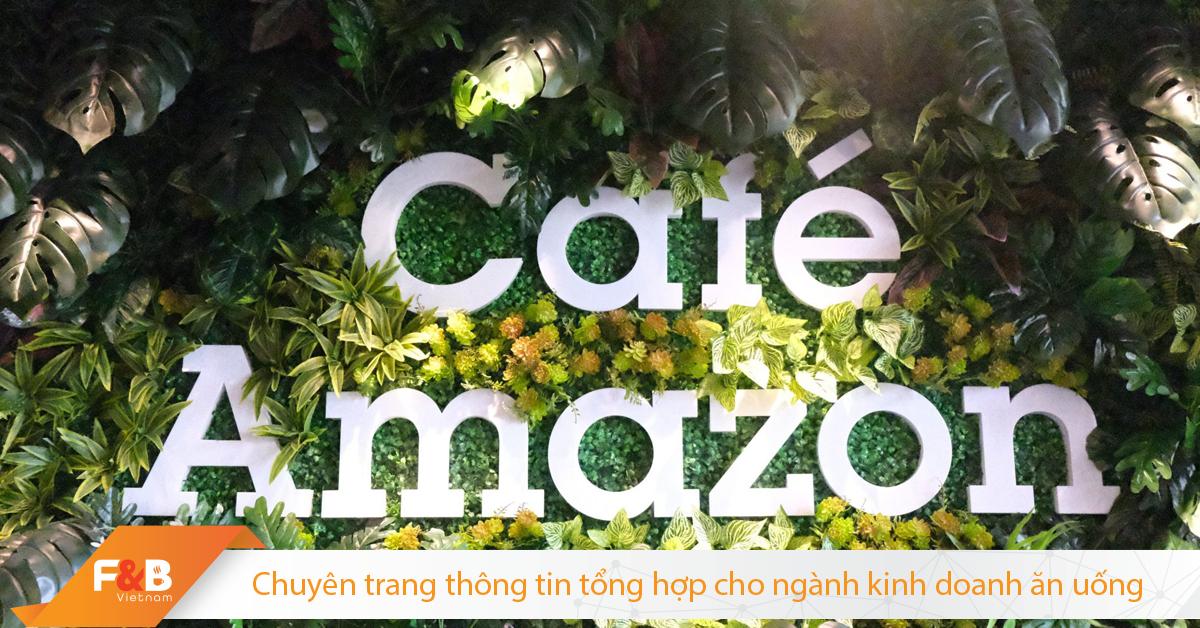 Nhảy vào cuộc chiến thị phần với Starbucks, Highlands, Trung Nguyên… và tuyên bố muốn phủ khắp Việt Nam, thế lực đằng sau chuỗi Café Amazon là ai? FnB Việt Nam